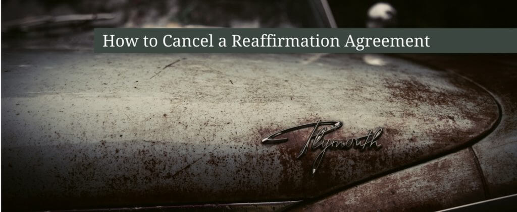 How to Cancel a Reaffirmation Agreement